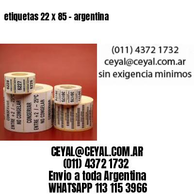 etiquetas 22 x 85 - argentina