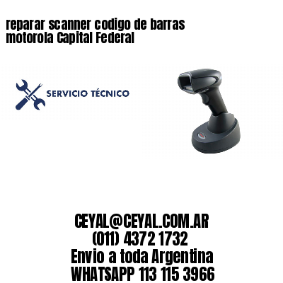 reparar scanner codigo de barras motorola Capital Federal