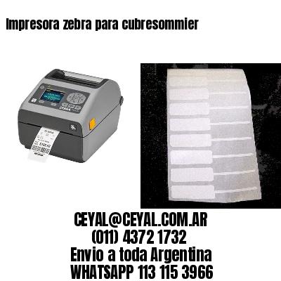 Impresora zebra para cubresommier