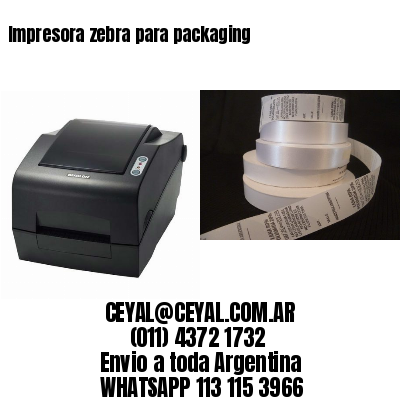Impresora zebra para packaging