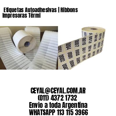 Etiquetas Autoadhesivas | Ribbons Impresoras Térmi