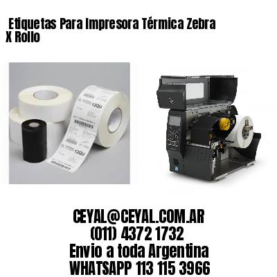 Etiquetas Para Impresora Térmica Zebra X Rollo