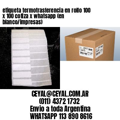 etiqueta termotrasferencia en rollo 100 x 100 cotiza x whatsapp (en blanco/impresas)