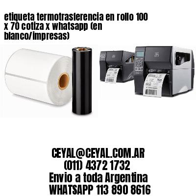 etiqueta termotrasferencia en rollo 100 x 70 cotiza x whatsapp (en blanco/impresas)