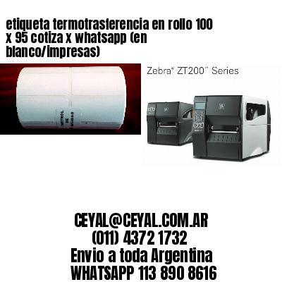etiqueta termotrasferencia en rollo 100 x 95 cotiza x whatsapp (en blanco/impresas)