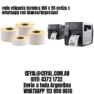 rollo etiqueta termica 100 x 55 cotiza x whatsapp (en blanco/impresas)