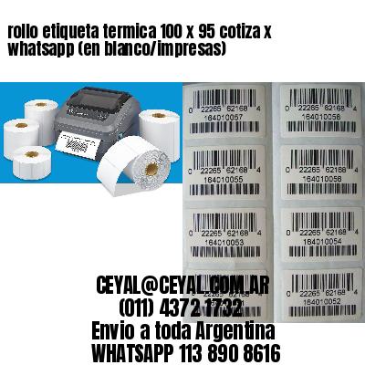 rollo etiqueta termica 100 x 95 cotiza x whatsapp (en blanco/impresas)