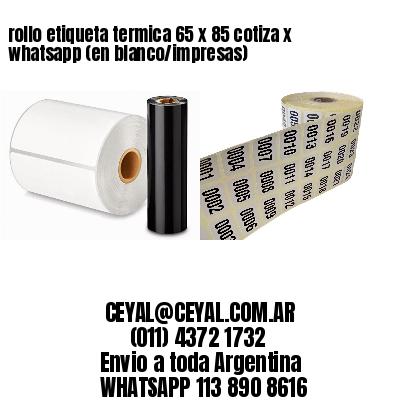 rollo etiqueta termica 65 x 85 cotiza x whatsapp (en blanco/impresas)