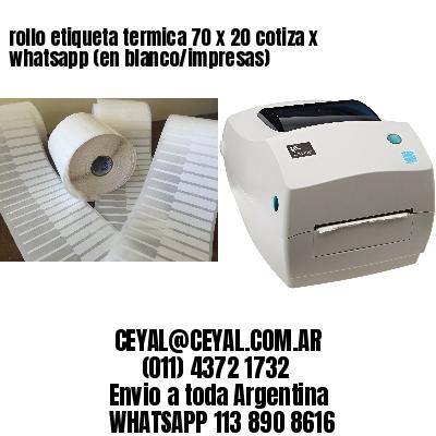 rollo etiqueta termica 70 x 20 cotiza x whatsapp (en blanco/impresas)