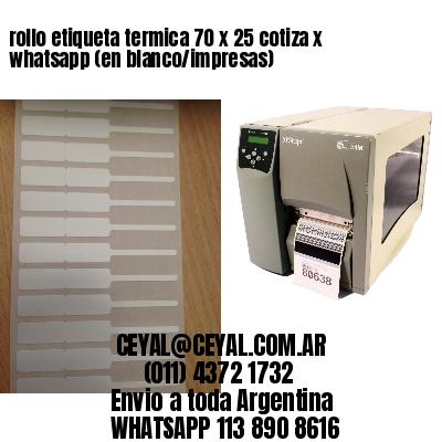 rollo etiqueta termica 70 x 25 cotiza x whatsapp (en blanco/impresas)