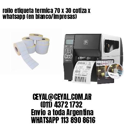rollo etiqueta termica 70 x 30 cotiza x whatsapp (en blanco/impresas)