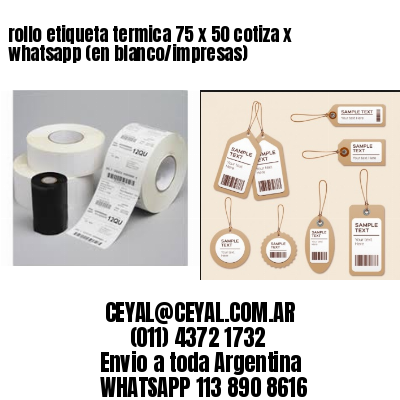 rollo etiqueta termica 75 x 50 cotiza x whatsapp (en blanco/impresas)