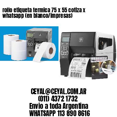 rollo etiqueta termica 75 x 55 cotiza x whatsapp (en blanco/impresas)