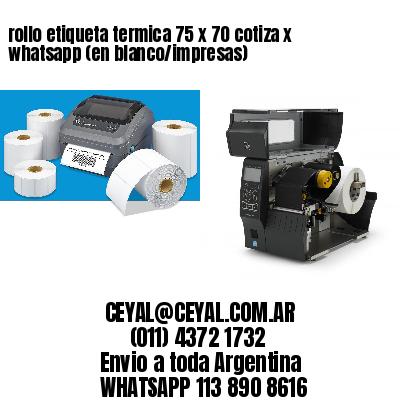 rollo etiqueta termica 75 x 70 cotiza x whatsapp (en blanco/impresas)
