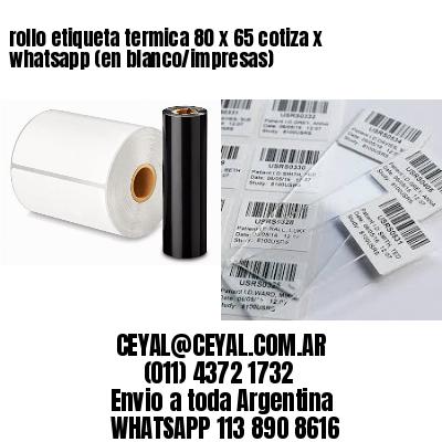 rollo etiqueta termica 80 x 65 cotiza x whatsapp (en blanco/impresas)