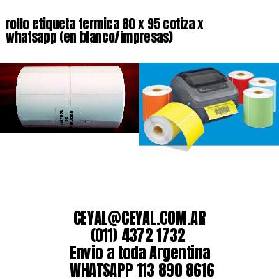 rollo etiqueta termica 80 x 95 cotiza x whatsapp (en blanco/impresas)