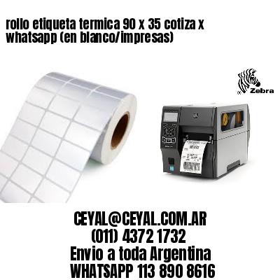 rollo etiqueta termica 90 x 35 cotiza x whatsapp (en blanco/impresas)