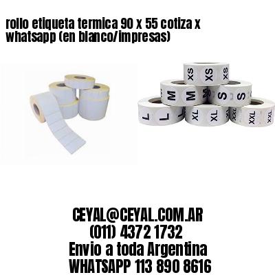 rollo etiqueta termica 90 x 55 cotiza x whatsapp (en blanco/impresas)