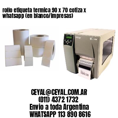 rollo etiqueta termica 90 x 70 cotiza x whatsapp (en blanco/impresas)