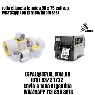 rollo etiqueta termica 90 x 75 cotiza x whatsapp (en blanco/impresas)