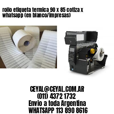 rollo etiqueta termica 90 x 85 cotiza x whatsapp (en blanco/impresas)
