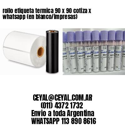 rollo etiqueta termica 90 x 90 cotiza x whatsapp (en blanco/impresas)
