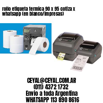 rollo etiqueta termica 90 x 95 cotiza x whatsapp (en blanco/impresas)