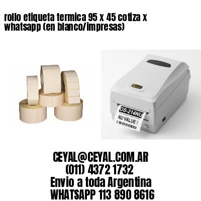 rollo etiqueta termica 95 x 45 cotiza x whatsapp (en blanco/impresas)