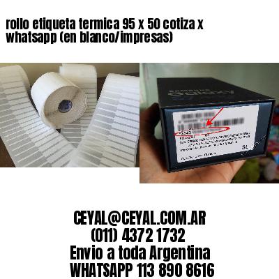 rollo etiqueta termica 95 x 50 cotiza x whatsapp (en blanco/impresas)