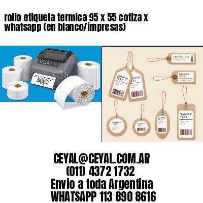 rollo etiqueta termica 95 x 55 cotiza x whatsapp (en blanco/impresas)