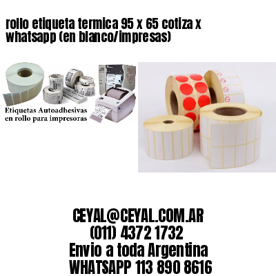 rollo etiqueta termica 95 x 65 cotiza x whatsapp (en blanco/impresas)