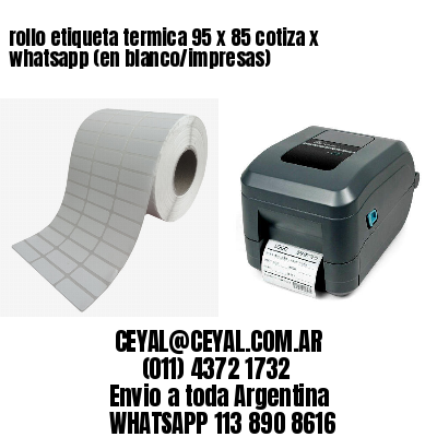 rollo etiqueta termica 95 x 85 cotiza x whatsapp (en blanco/impresas)