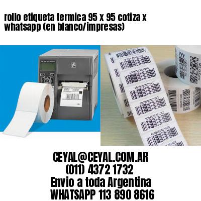 rollo etiqueta termica 95 x 95 cotiza x whatsapp (en blanco/impresas)