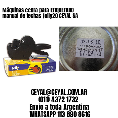Máquinas cebra para ETIQUETADO manual de fechasjolly20 CEYAL SA