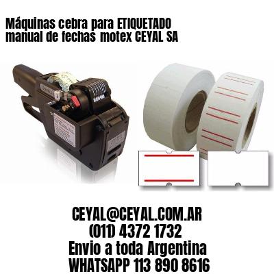 Máquinas cebra para ETIQUETADO manual de fechasmotex CEYAL SA