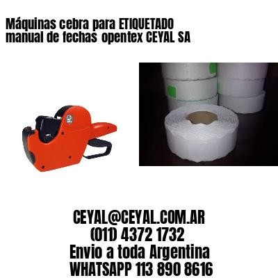 Máquinas cebra para ETIQUETADO manual de fechasopentex CEYAL SA