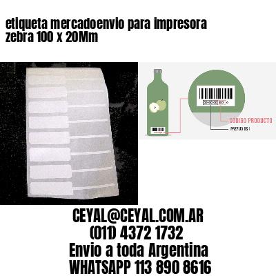 etiqueta mercadoenvio para impresora zebra 100 x 20Mm