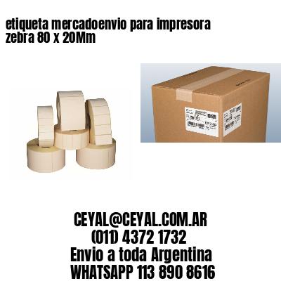 etiqueta mercadoenvio para impresora zebra 80 x 20Mm