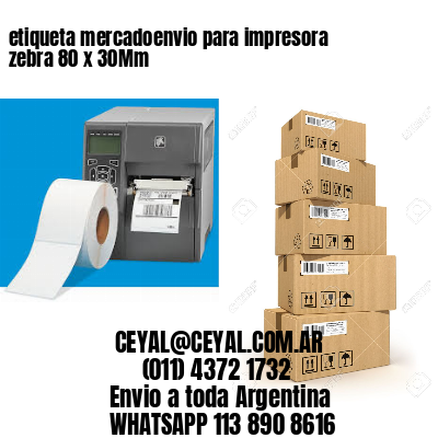 etiqueta mercadoenvio para impresora zebra 80 x 30Mm