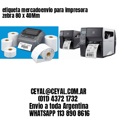 etiqueta mercadoenvio para impresora zebra 80 x 40Mm