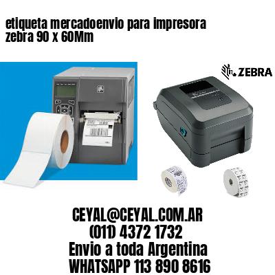 etiqueta mercadoenvio para impresora zebra 90 x 60Mm