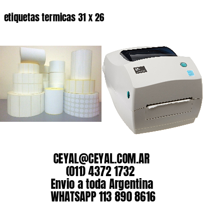 etiquetas termicas 31 x 26