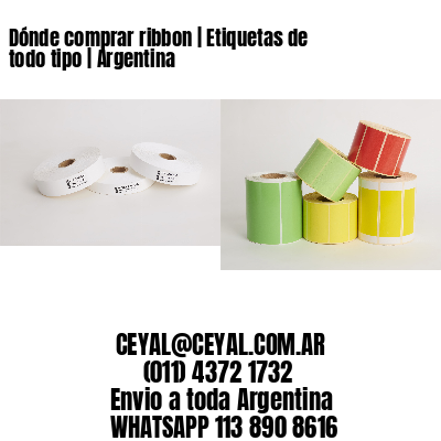 Dónde comprar ribbon | Etiquetas de todo tipo | Argentina