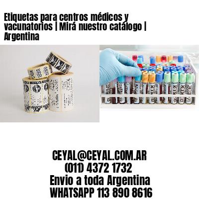 Etiquetas para centros médicos y vacunatorios | Mirá nuestro catálogo | Argentina