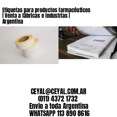 Etiquetas para productos farmacéuticos   Venta a fábricas e industrias   Argentina