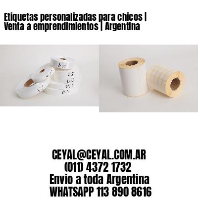 Etiquetas personalizadas para chicos | Venta a emprendimientos | Argentina