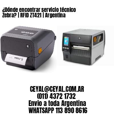 ¿Dónde encontrar servicio técnico Zebra? | RFID ZT421 | Argentina