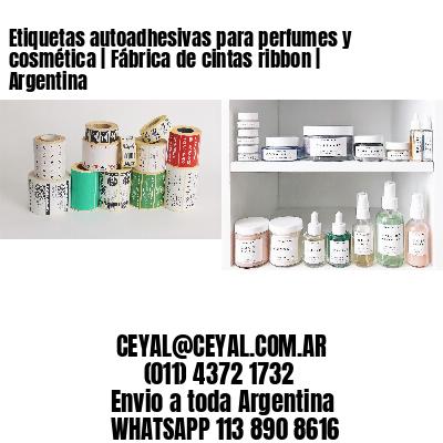 Etiquetas autoadhesivas para perfumes y cosmética   Fábrica de cintas ribbon   Argentina