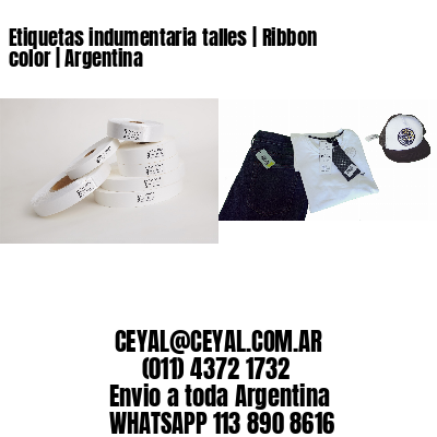 Etiquetas indumentaria talles | Ribbon color | Argentina