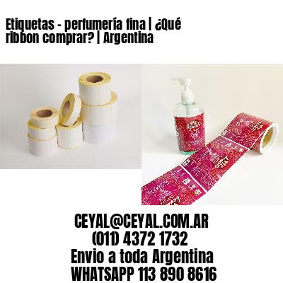 Etiquetas - perfumería fina   ¿Qué ribbon comprar?   Argentina